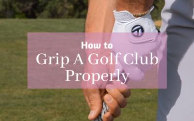 How to Properly Grip a Golf Club (Tutorial)