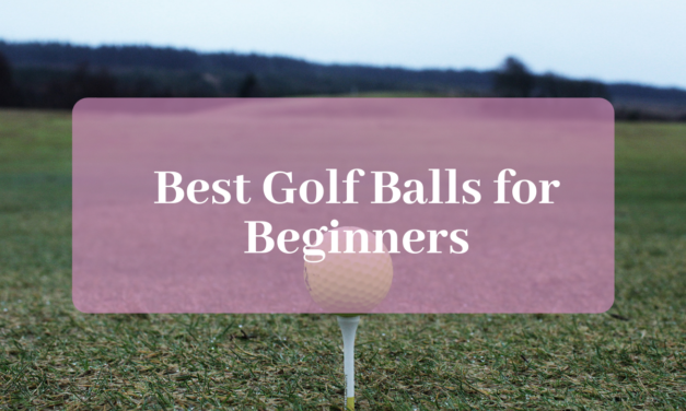 The 10 Best Golf Balls for Beginners