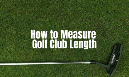 Measure Golf Club Length In 2 Proven Methods