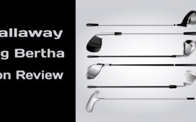 Callaway Big Bertha Irons Series Reviewed