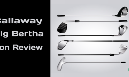 Callaway Big Bertha Irons Series Reviewed