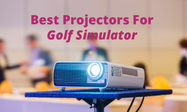 Best Projectors for Golf Simulator in 2020