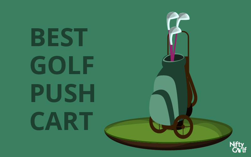 Best Golf Push Cart To Buy In 2021