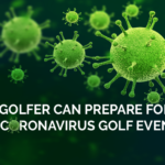 How Golfers Can Prepare for Post-Coronavirus Golf Events