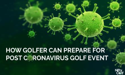 How Golfers Can Prepare for Post-Coronavirus Golf Events