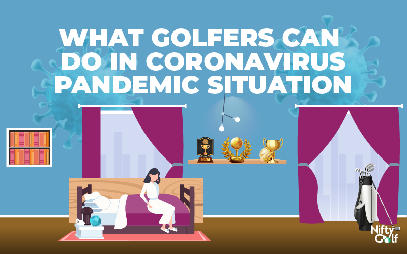 What Golfers Can Do In Coronavirus Pandemic Situation