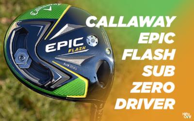 Callaway Epic Flash Sub Zero Driver Review