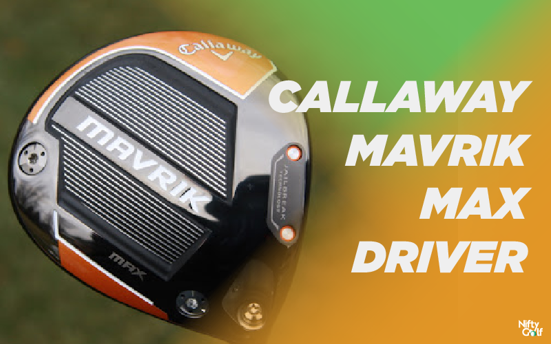 Callaway Mavrik Max Driver Review