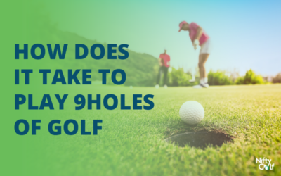 How Long Does It Take To Play 9 Holes of Golf