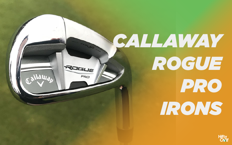 Callaway Rogue Pro Iron Review