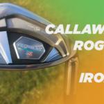 Callaway Rogue X Irons Review