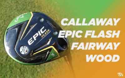 Callaway Epic Flash Fairway Wood Review