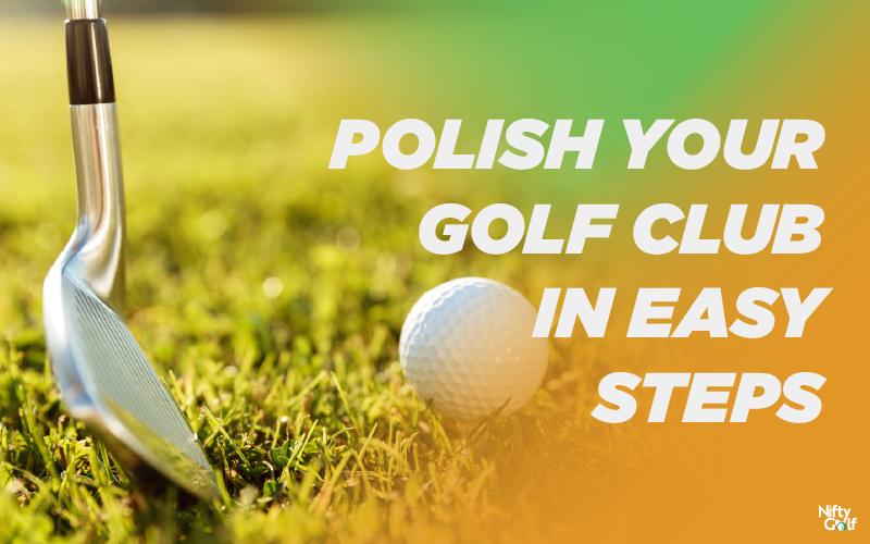 Polish Your Golf Club