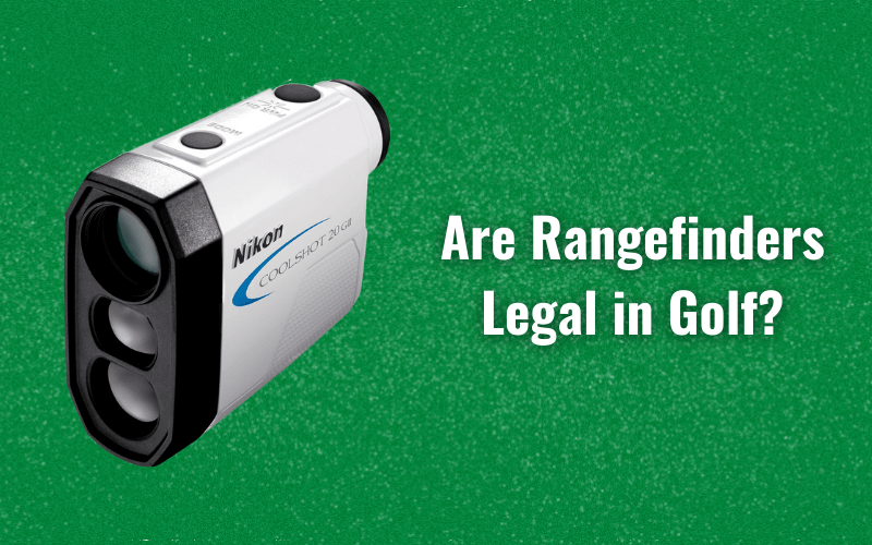 Are Rangefinders Legal in Golf