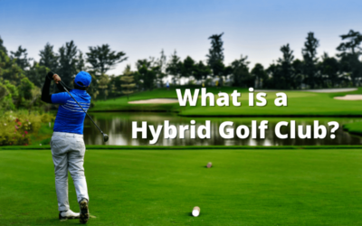 What is a Hybrid Golf Club? All You Need to Know