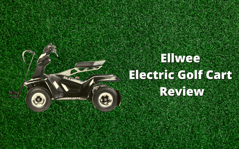 Ellwee Electric Golf Cart: How Suitable Is It?